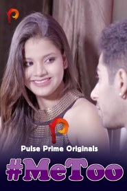Metoo (2020) Pulse Prime Originals Hindi Hot Short Film