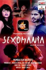 Sexomania (2020) Hotmasti Originals Hindi Hot Short Film