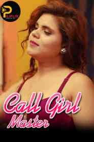 Call Girl Master (2020) PilifliX Originals Hindi Web Series Season 01