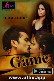Game Part 1 & 2 Uflix Original Hindi Web Series