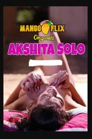 Solo Akshita (2020) Mangoflix App Hot Solo Video