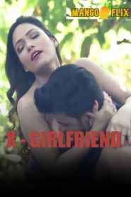 X GirlFriend (2020) Mangoflix Hindi Short Flim