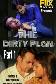 Dirty Plan Part 1 and 2 FlixSKSMovies Hindi Web Series Season 01