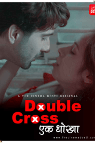 Double Cross (2020) CinemaDosti Originals Hindi Short Film