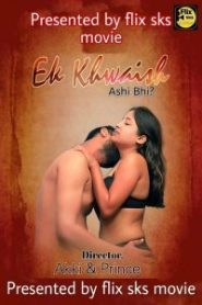 EK Khuswaish Aisa Bhi Part 1 & 2 FlixSKSMovies Hindi Web Series Season 01