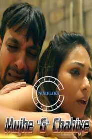 Mujhe G Chahiye (2020) Nuefliks Originals Hindi Short Film