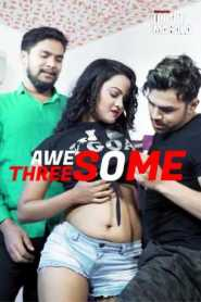 Awesome Threesome (2021) Eight Shots Originals Hindi Short Flim