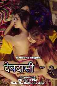 Devdasi (2021) Balloons Originals Hindi Web Series Season 02