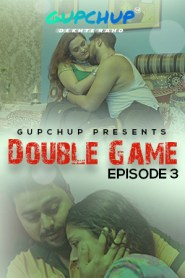 Double Game 2020 S01E01-03 Hindi Gupchup Web Series