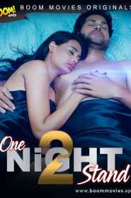 One Night Stand 2 (2021) Boom Movies Originals Hindi Short Flim