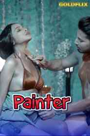 PAINTER UNCUT Part 1 (2021) GoldFlix Hindi Short Flim