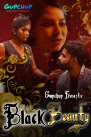 Black Beauty 2021 S01E01 GupChup Original Hindi Web Series