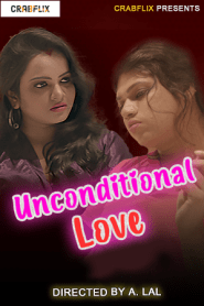 Unconditional Love (2021) CrabFlix Hindi Web Series Season 01