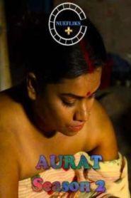 AURAT (2021) Nuefliks Originals Hot Web Serise Season 02 Episodes 01