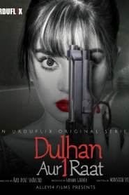 Dulhan Aur Aik Raat 2021 S01 Hindi Urduflix Complete Web Series