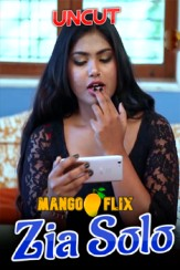 Zia Solo (2021) Mangoflix Uncut Hot Video