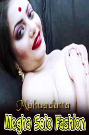 Megha Solo Fashion (2021) Mahuadatta Originals Hot Video