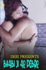 Bhabi Ji Ar Debor (2021) Desi Originals Hot Short Film