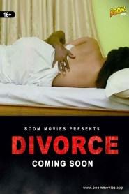 Divorce (2021) Boom Movies Originals Hindi Hot Short Film