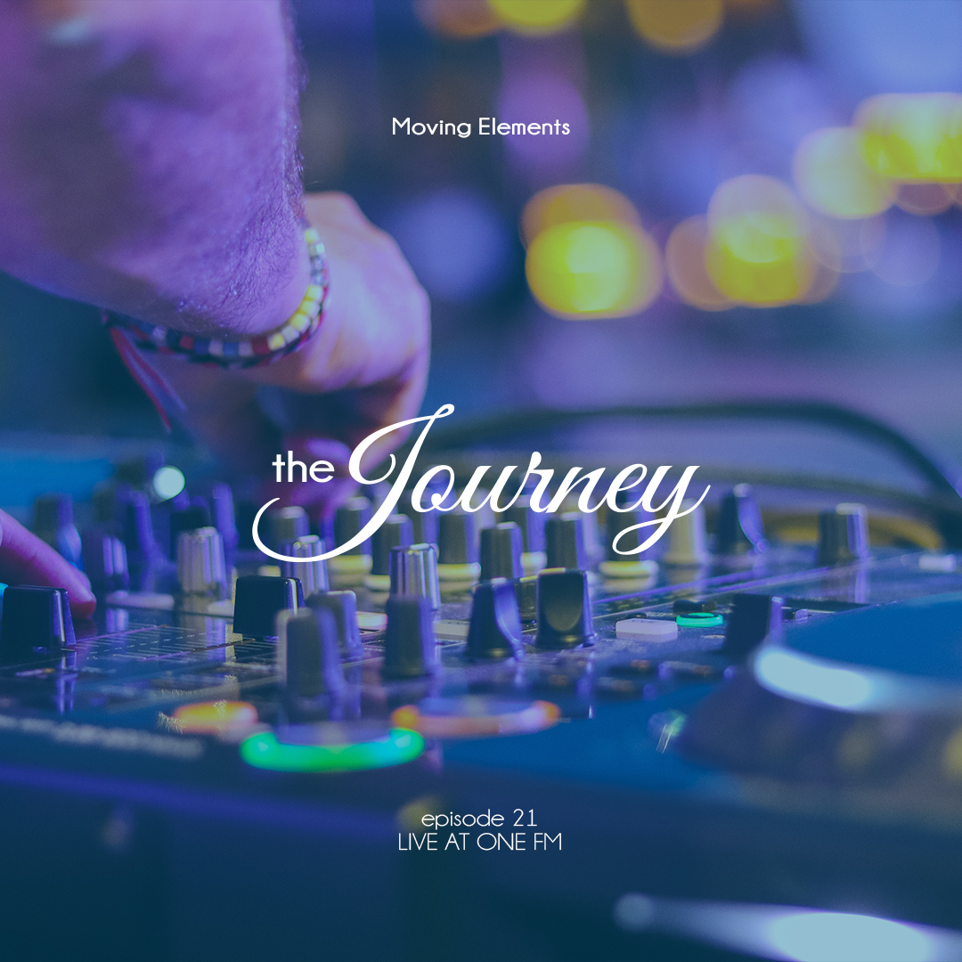 Moving Elements – The Journey E21 – Live at OneFM