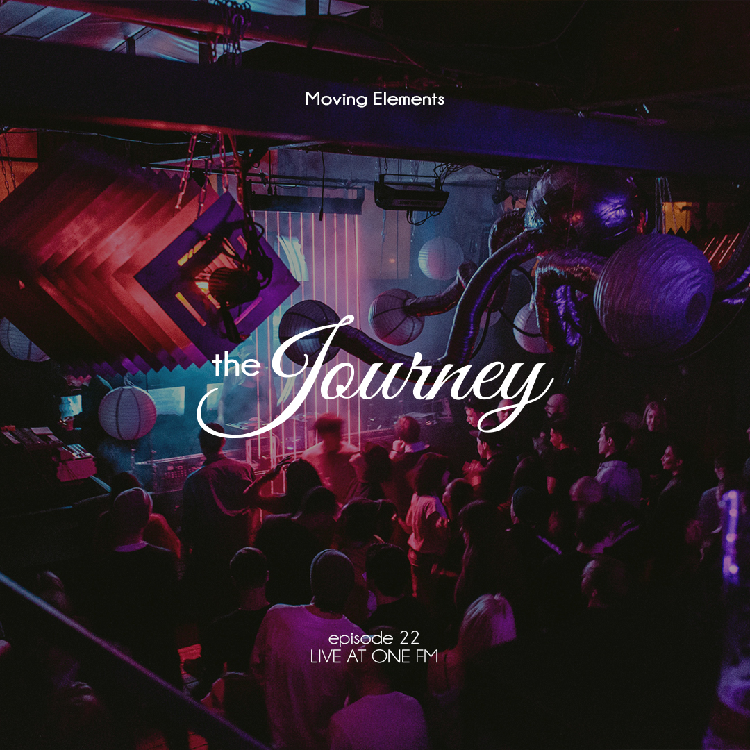 Moving Elements – The Journey E22 – Live at OneFM