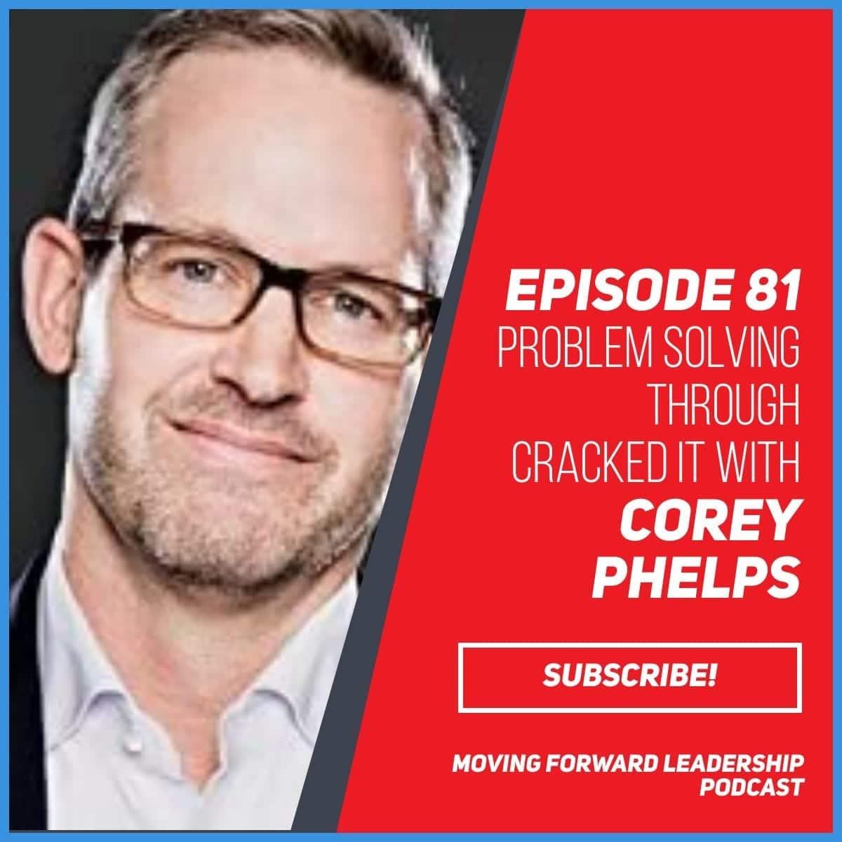 Problem Solving Through CrackedIt | Corey Phelps | Episode 81