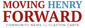 "Image of text ""Moving Henry Forward"" with subtext ""Community News by Clayton Carte"""
