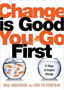Change is Good You Go First