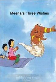 Meena's Three Wishes