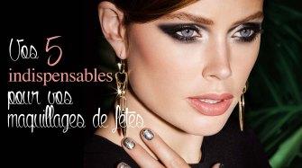 Maquillage de fêtes: Vos indispensables pour briller au réveillon