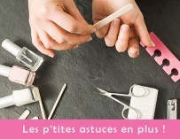 Les astuces pour prendre soin de ses ongles