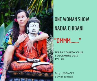 OMMM !! One woman show avec Nadia Chibani au Teata Comedy Club