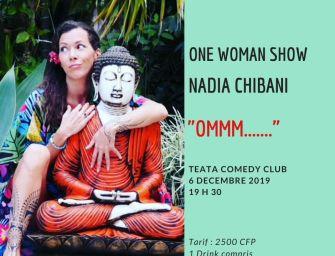 OMMM !! One woman show avec Nadia Chibani au Teata Comedy Club