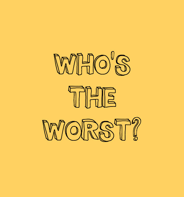 who's the worst // movita beaucoup