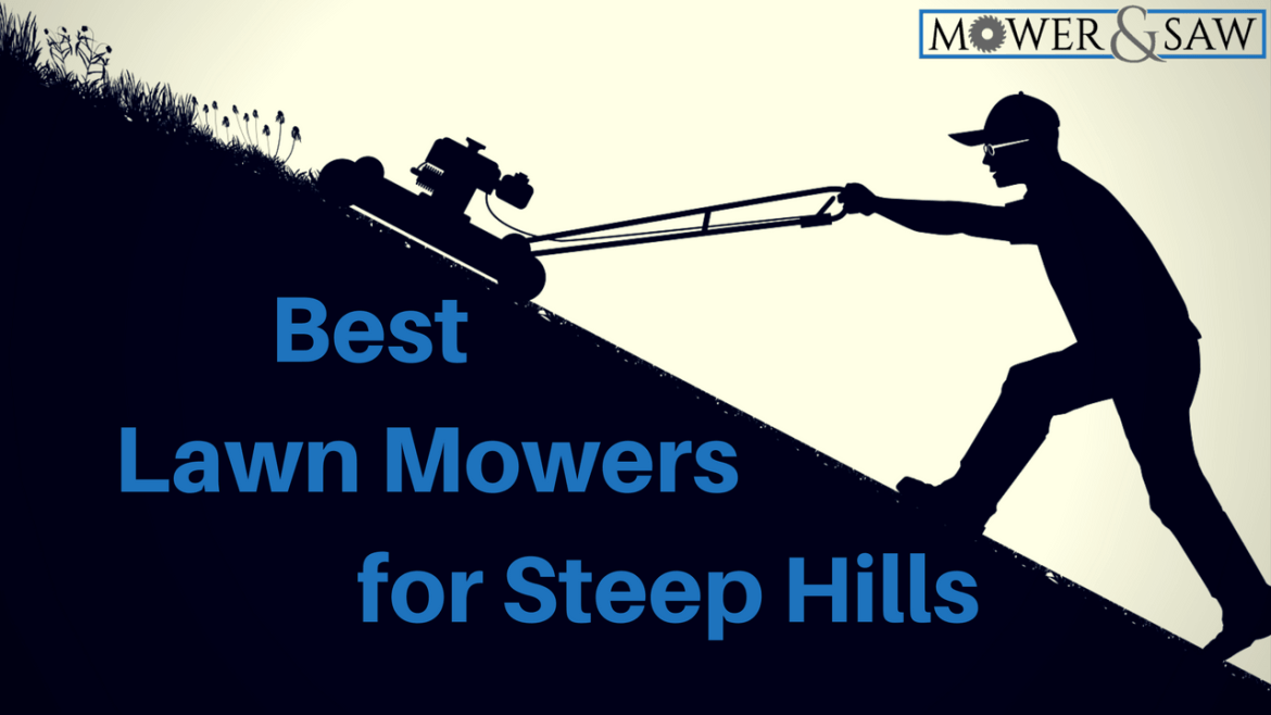 What Is The Best Lawn Mower For Steep Hills Product Reviews 2017