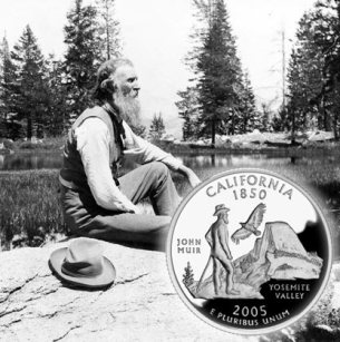 The US Mint put John Muir on the commemorative quarter for California.
