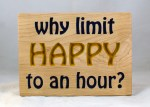 CNC Sign 18 – 116 Why Limit Happy