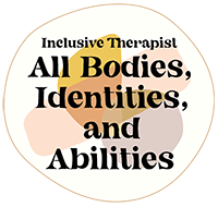 "Image of a circle with the text ""inclusive therapist. all bodies, identities, and abilities."" Moxie Family Therapy offers mental health services in orange county, ca, emdr therapy for trauma in orange county, ca, and more."