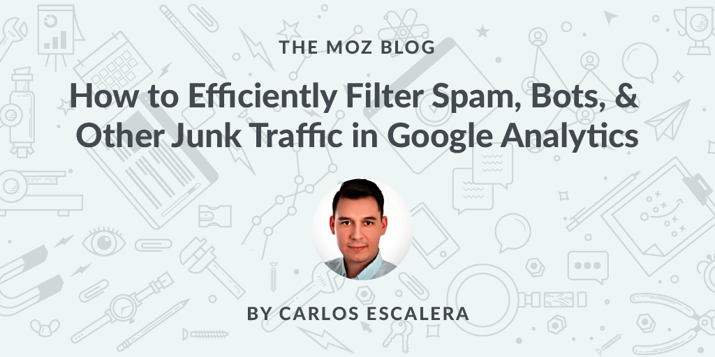 How to Filter Spam, Bots, & Junk Traffic in Google