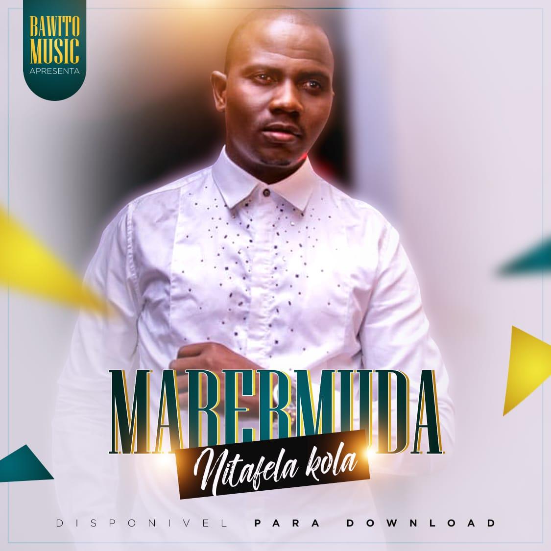 Mabermuda – Nitafela Kola (Download)