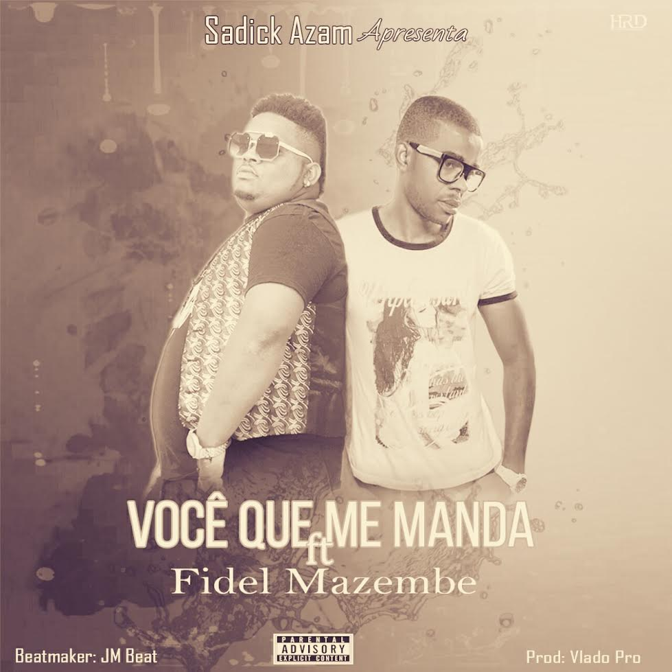 Sadick Azam feat. Fidel Mazembe – Você Que Me Manda (Download mp3 2020)