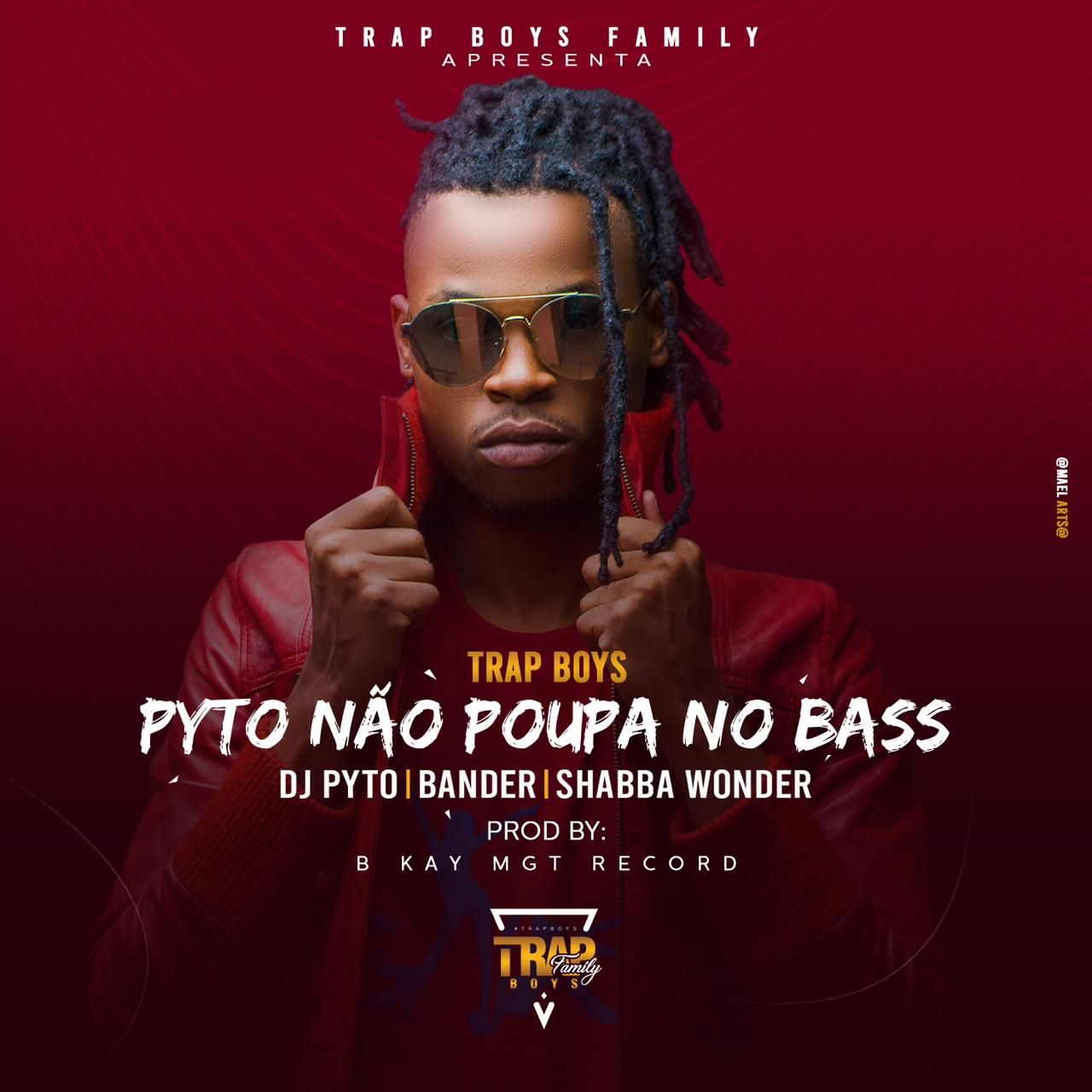 Trap Boys (Dj Pyto, Bander & Shabba Wonder) – Pyto Não Poupa No Bass [Download mp3]