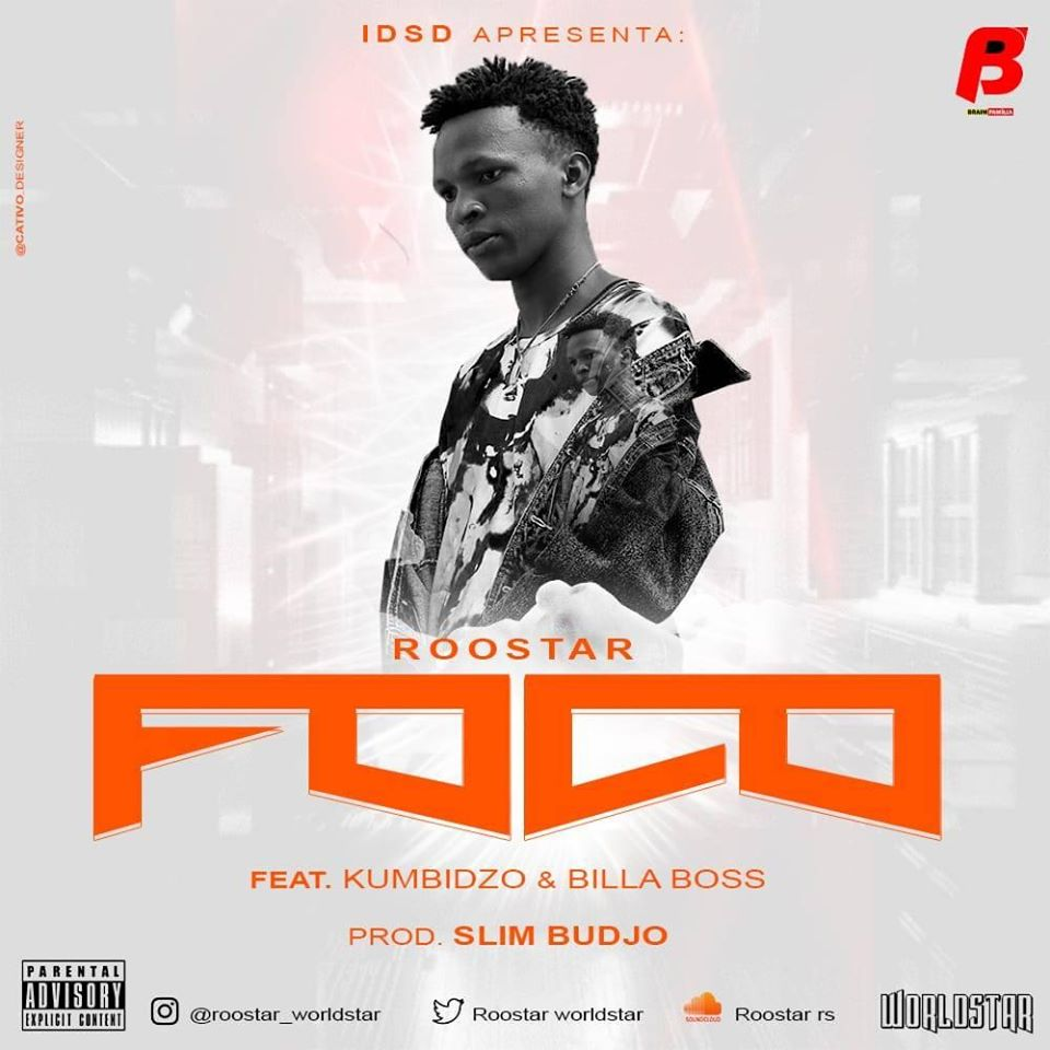 Roostar feat. Kumbidzo & Billa Boss – Foco (Download mp3 2020)