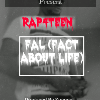 [Music] Rap4teen - FAL (Fact About Life)