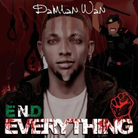 MUSIC: Damian Wan – End Everything
