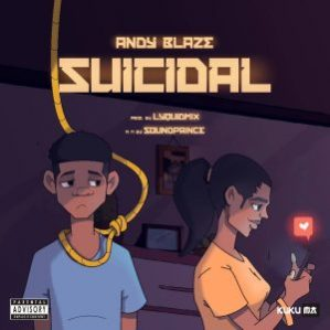 MUSIC: Andy Blaze – Suicidal
