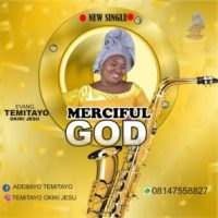 MUSIC: Evang. Temitayo Okiki Jesu - Merciful God