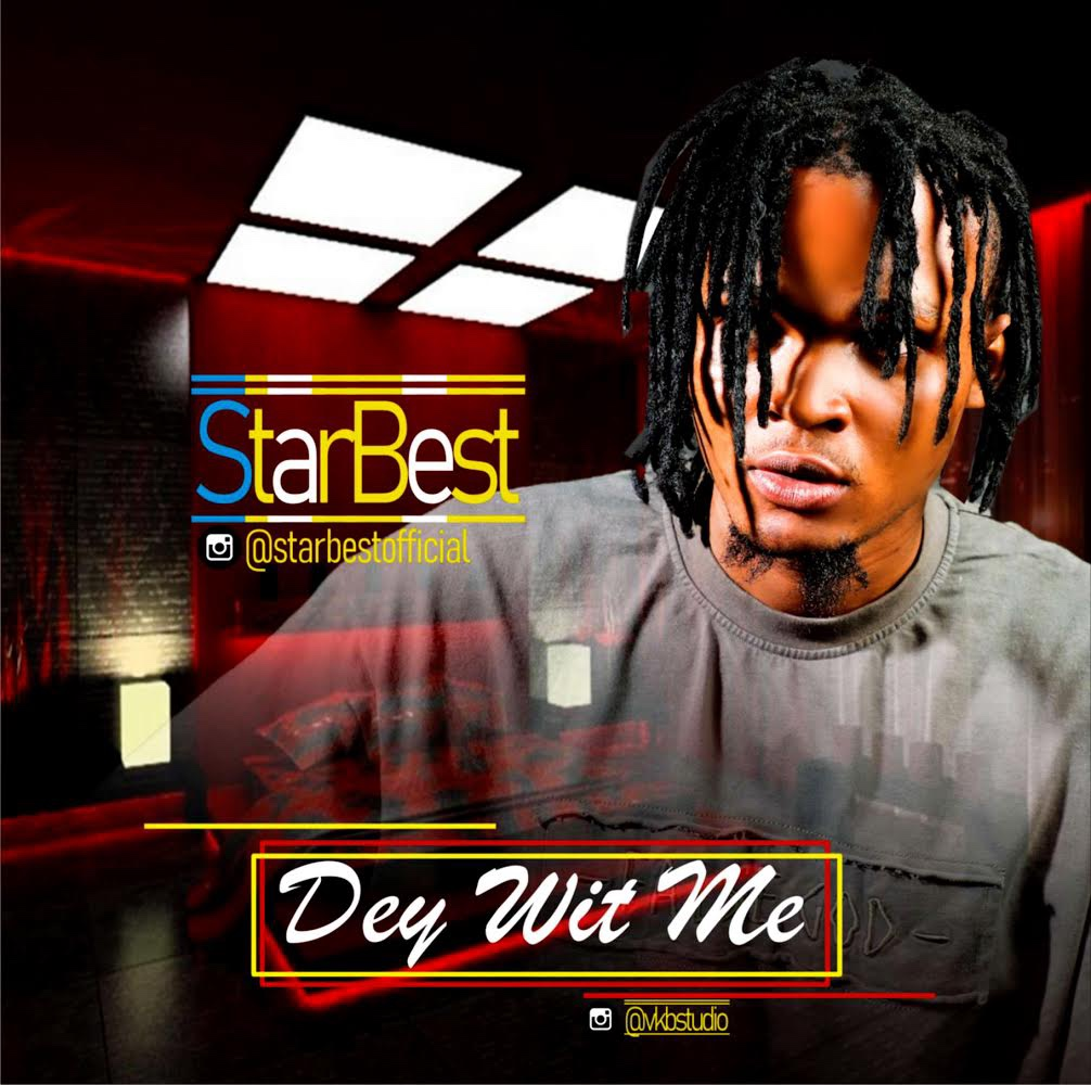 MUSIC: STARBEST – DEY WITH ME