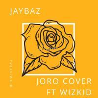 Jaybaz - Joro ( Wizkid Joro Cover )