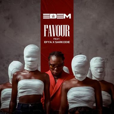 Edem – Favour Ft. Sarkodie, Efya